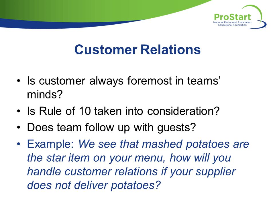 Customer Relations Is customer always foremost in teams' minds.