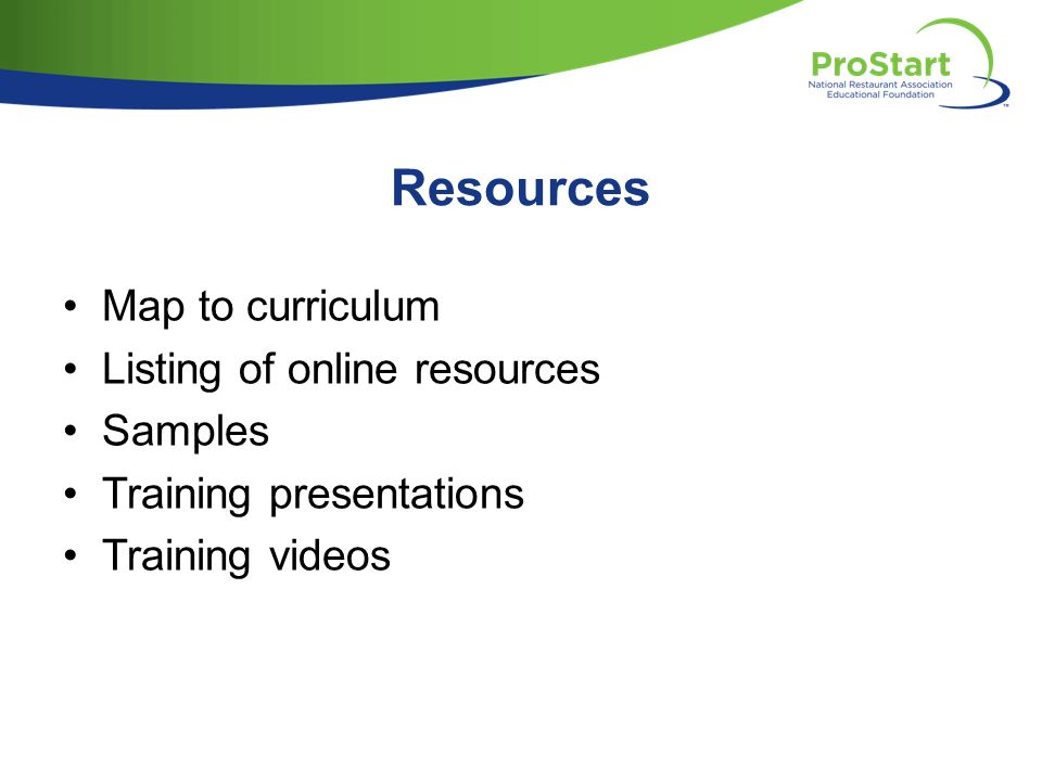 Resources Map to curriculum Listing of online resources Samples Training presentations Training videos