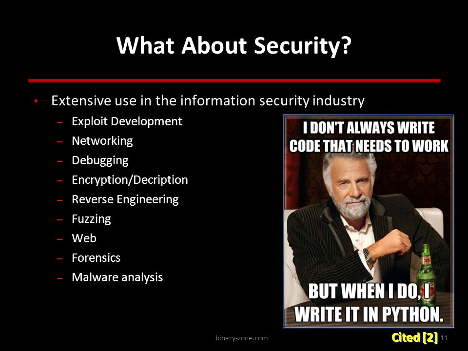 binary-zone.com11 What About Security? Extensive use in the information security industry – Exploit Development – Networking – Debugging – Encryption/