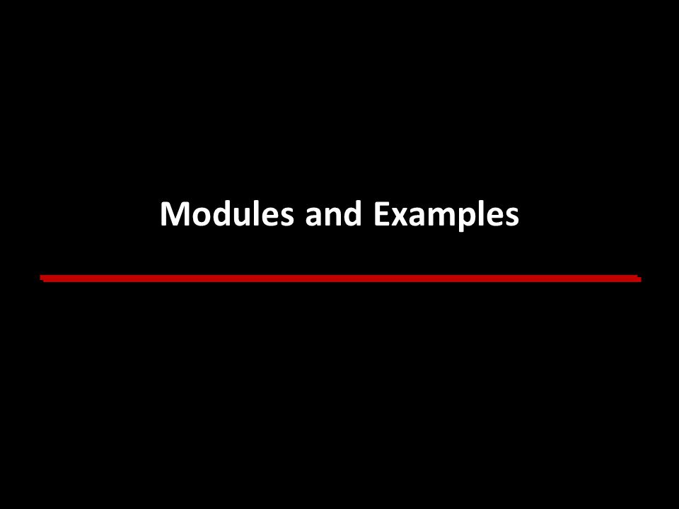 Modules and Examples