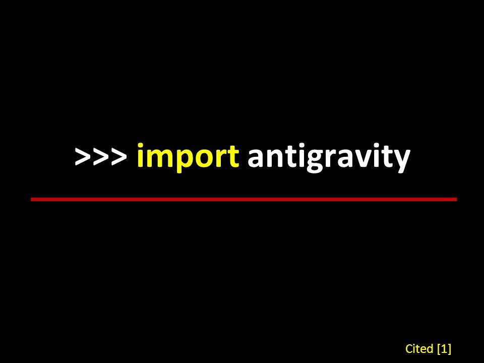 >>> import antigravity Cited [1]