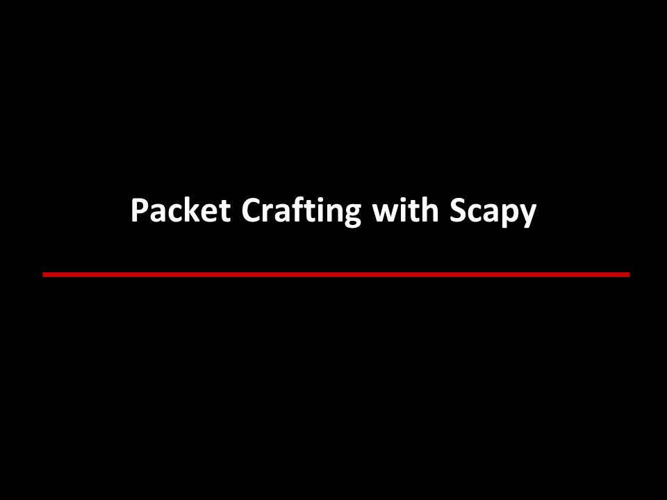 Packet Crafting with Scapy