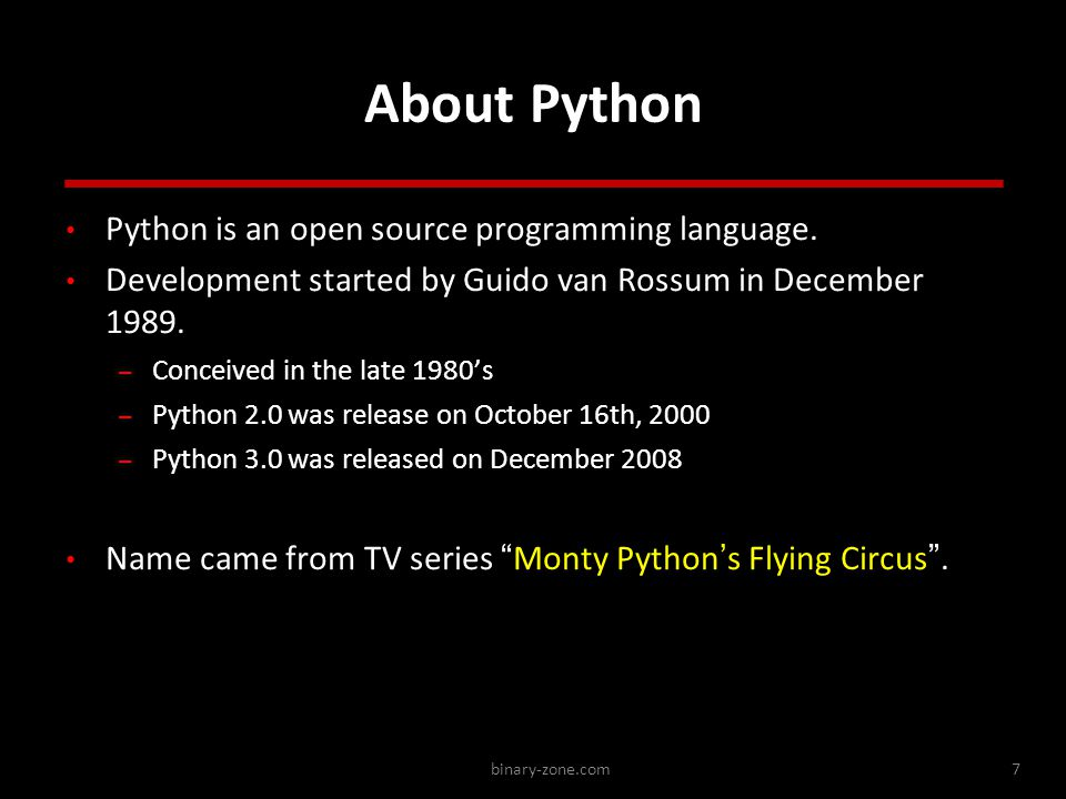 binary-zone.com7 About Python Python is an open source programming language.