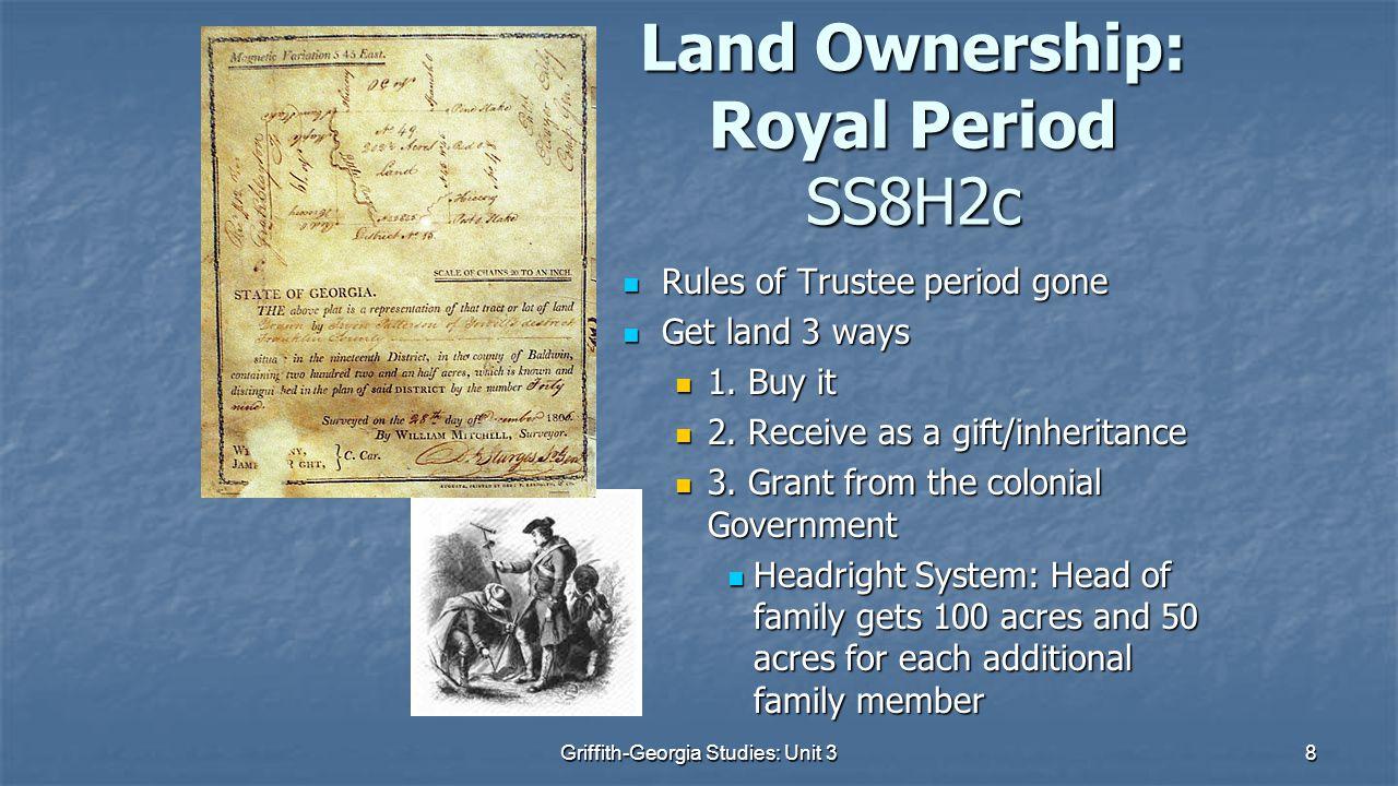 8 Land Ownership: Royal Period SS8H2c Rules of Trustee period gone Rules of Trustee period gone Get land 3 ways Get land 3 ways 1.