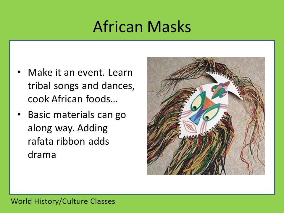 African Masks Make it an event.