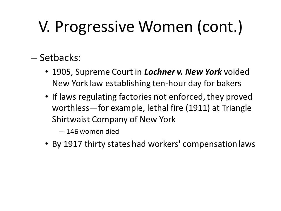 V. Progressive Women (cont.) – Setbacks: 1905, Supreme Court in Lochner v.