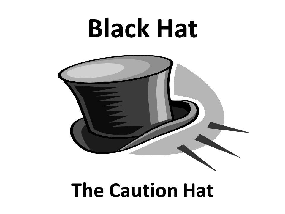 Black Hat The Caution Hat