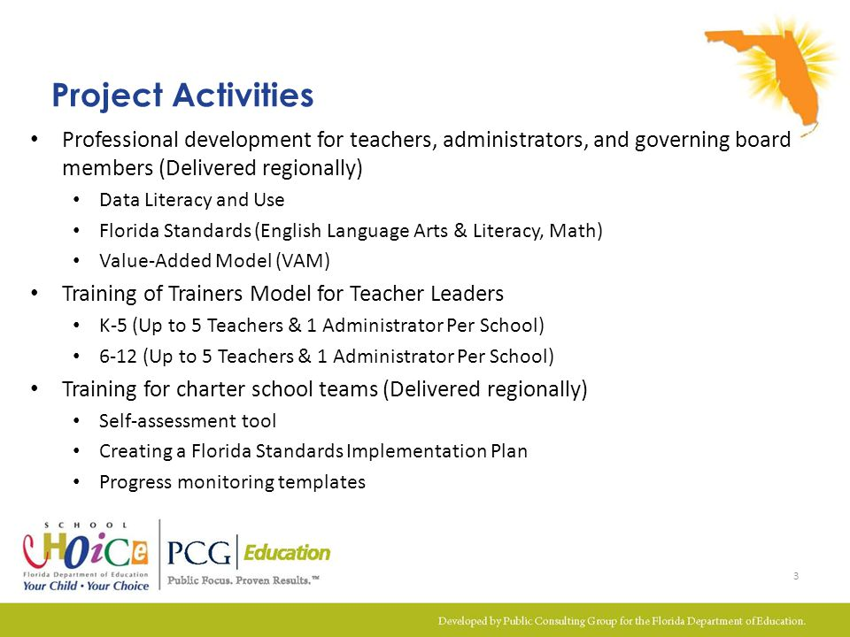 Project Activities Professional development for teachers, administrators, and governing board members (Delivered regionally) Data Literacy and Use Flo