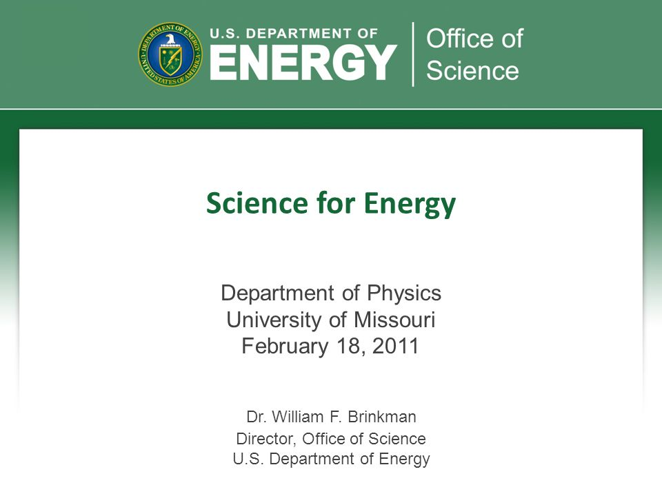 Science for Energy Department of Physics University of Missouri February 18, 2011 Dr.