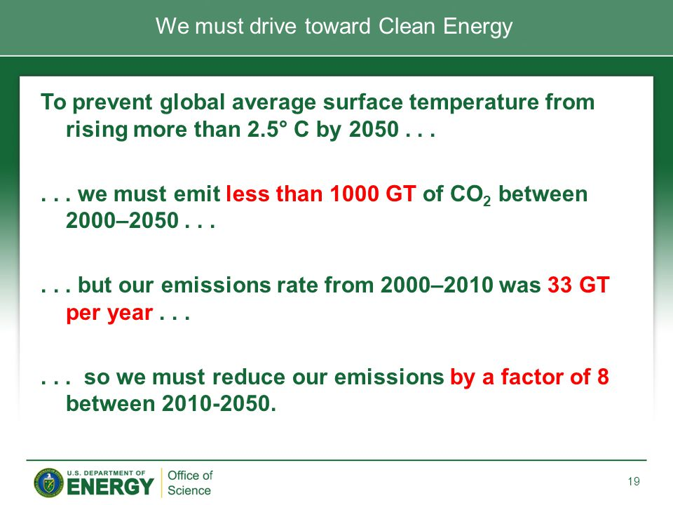 To prevent global average surface temperature from rising more than 2.5° C by 2050......