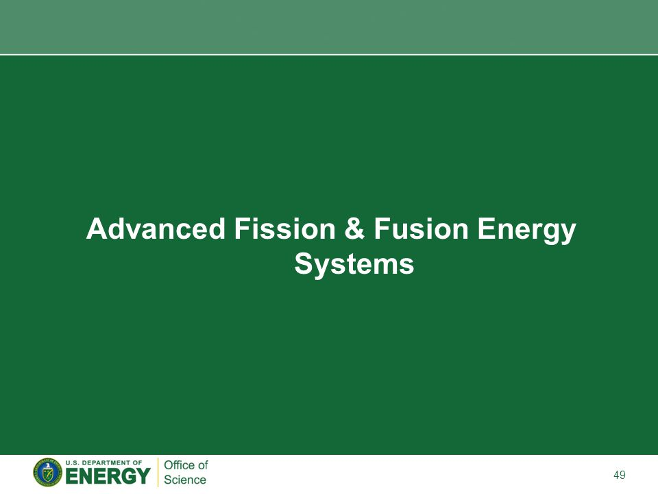 49 Advanced Fission & Fusion Energy Systems