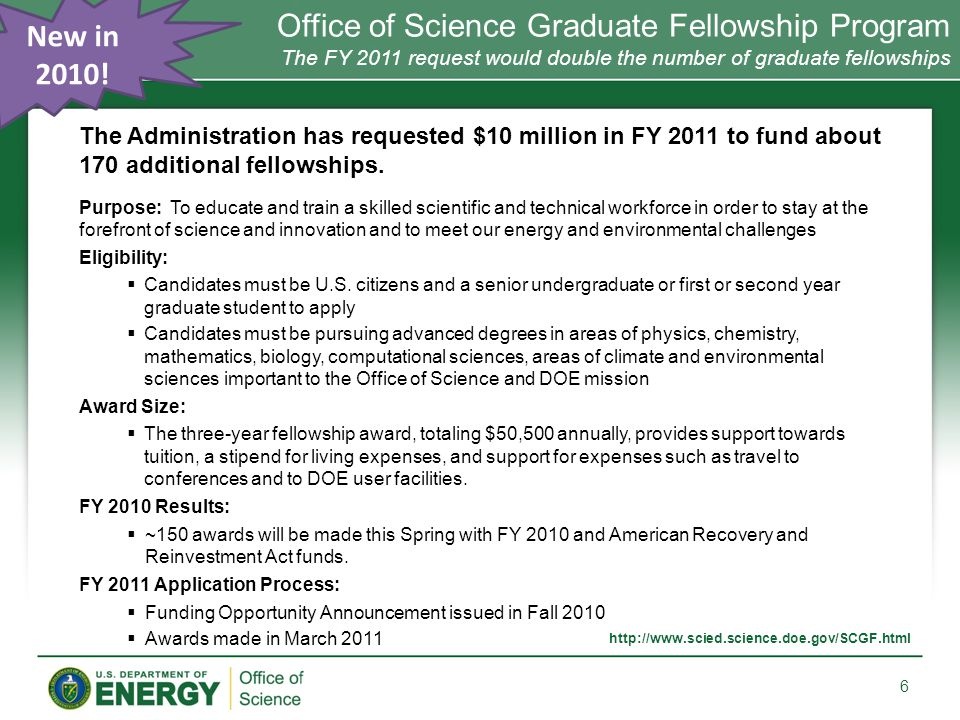 6 The Administration has requested $10 million in FY 2011 to fund about 170 additional fellowships.