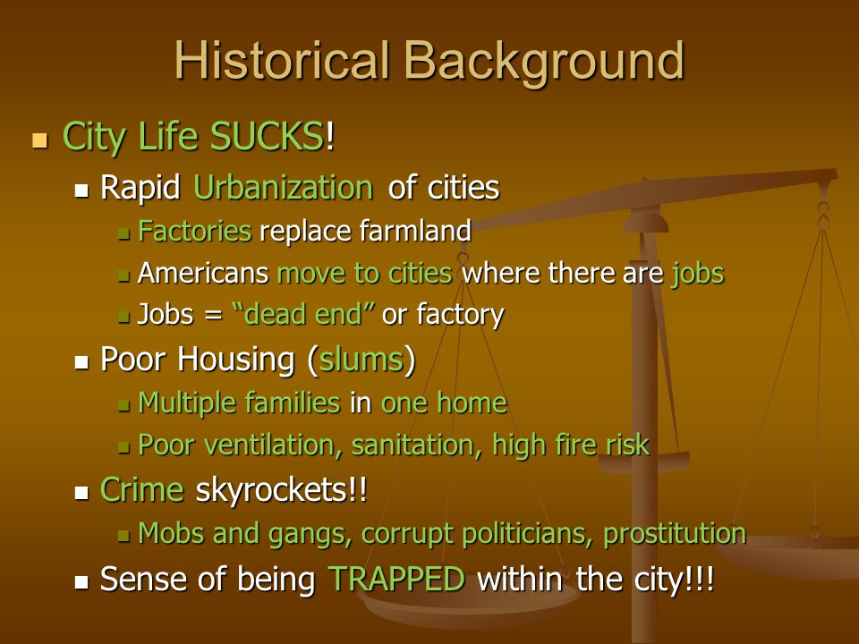 Historical Background City Life SUCKS. City Life SUCKS.