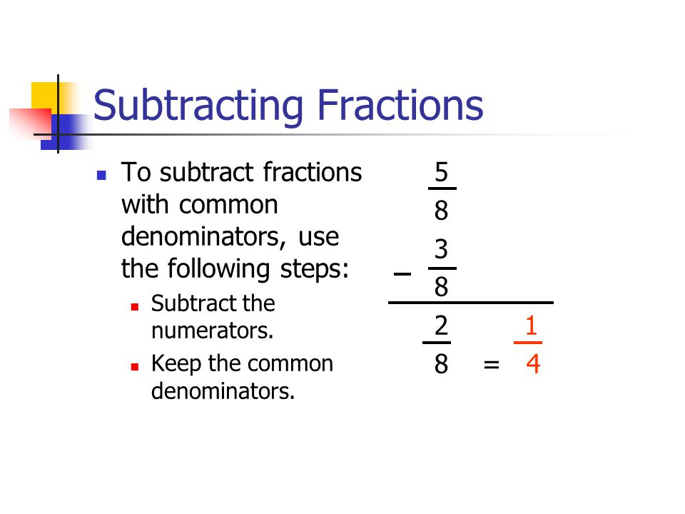 Subtracting Fractions To subtract fractions with common denominators, use the following steps: Subtract the numerators.