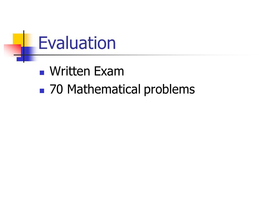 Evaluation Written Exam 70 Mathematical problems