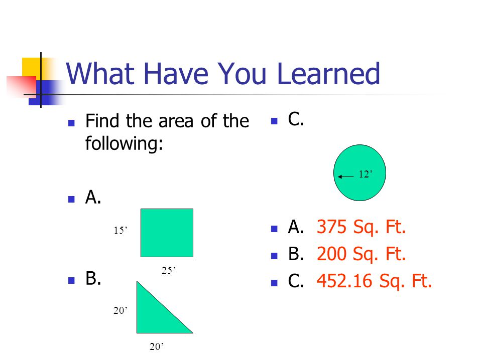 What Have You Learned Find the area of the following: A.