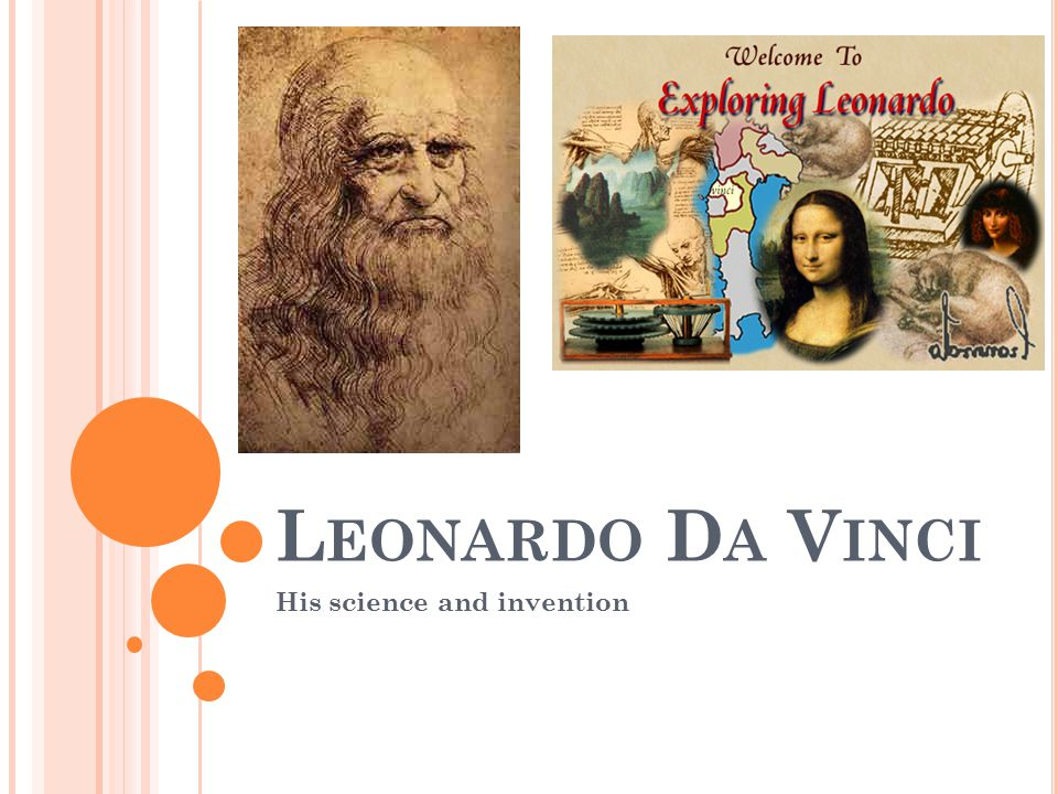 L EONARDO D A V INCI His science and invention