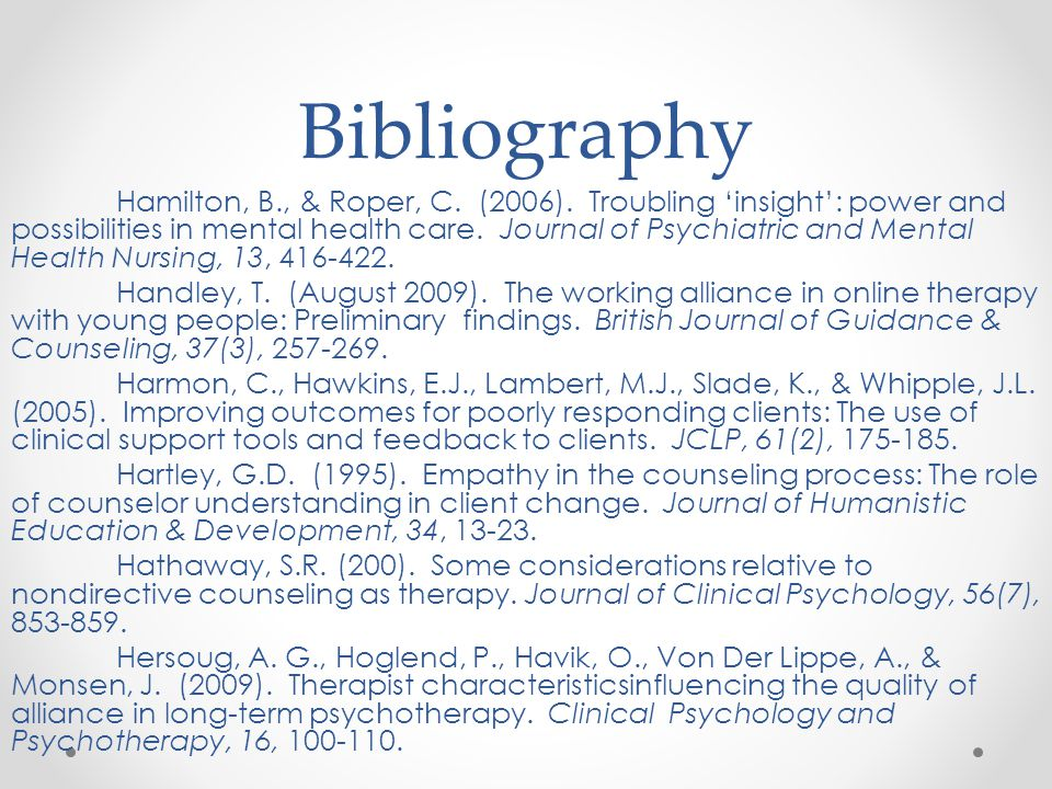 Bibliography Hamilton, B., & Roper, C. (2006). Troubling 'insight': power and possibilities in mental health care. Journal of Psychiatric and Mental H