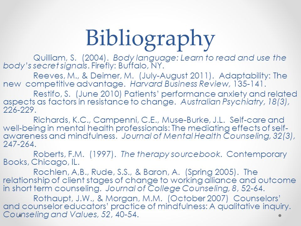 Bibliography Quilliam, S.(2004). Body language: Learn to read and use the body's secret signals.