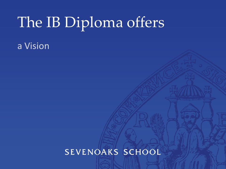 The IB Diploma offers a Vision