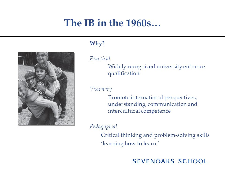 The IB in the 1960s… Why.