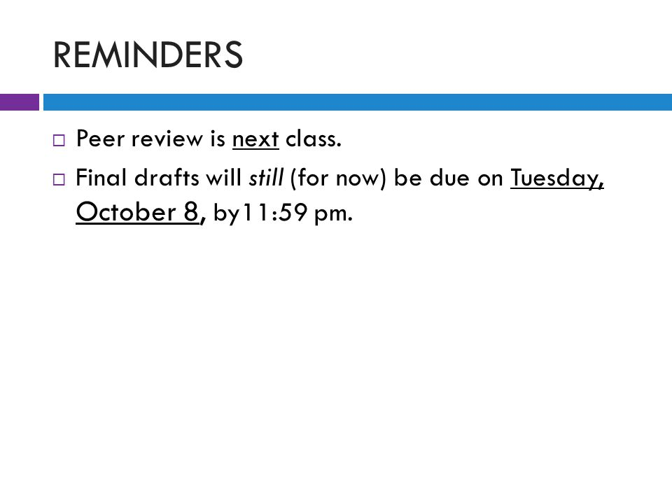 REMINDERS  Peer review is next class.