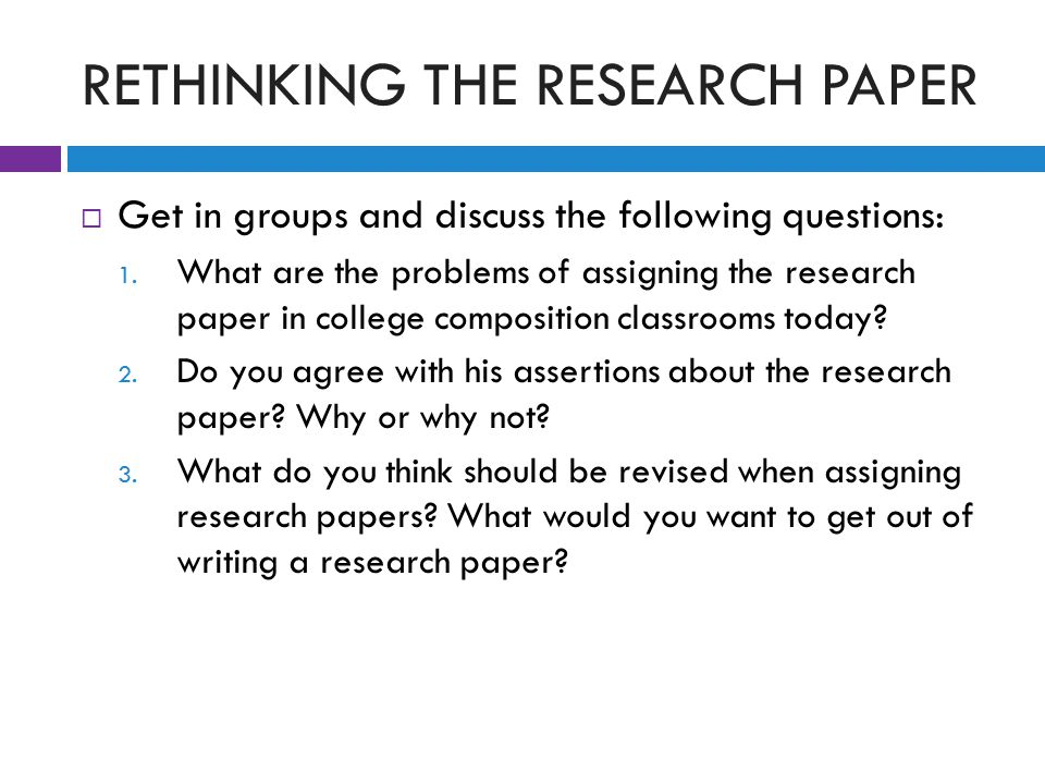RETHINKING THE RESEARCH PAPER 1.