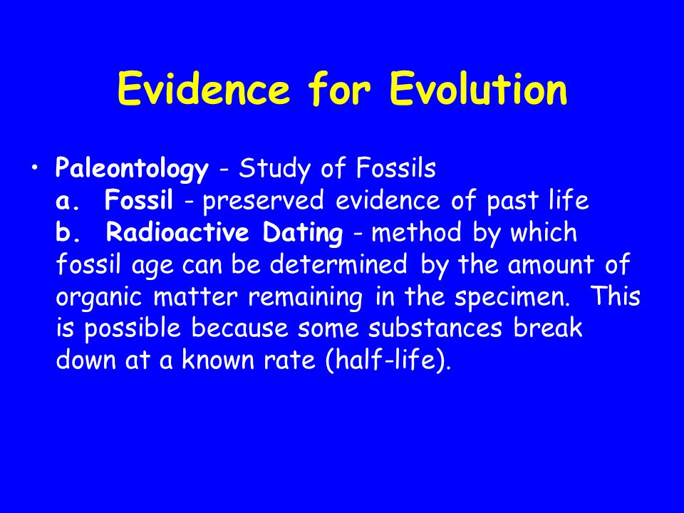 Evidence for Evolution HOMOLOGY is a characteristic shared by two species (or other taxa) that is similar because of common ancestry. Artificial Selec