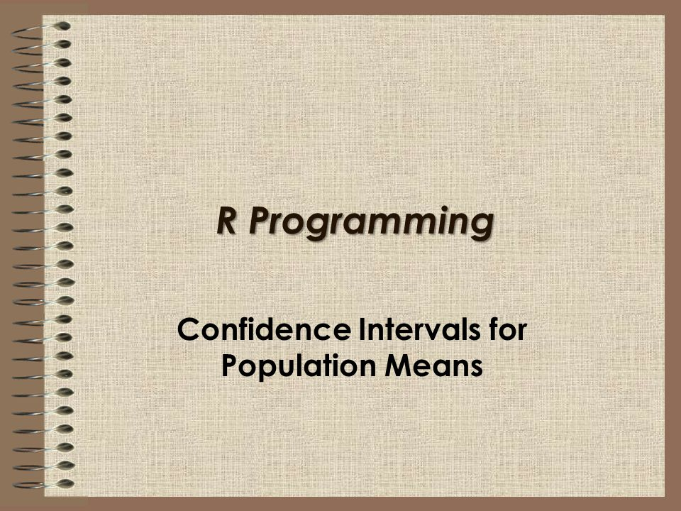 R Programming Confidence Intervals for Population Means