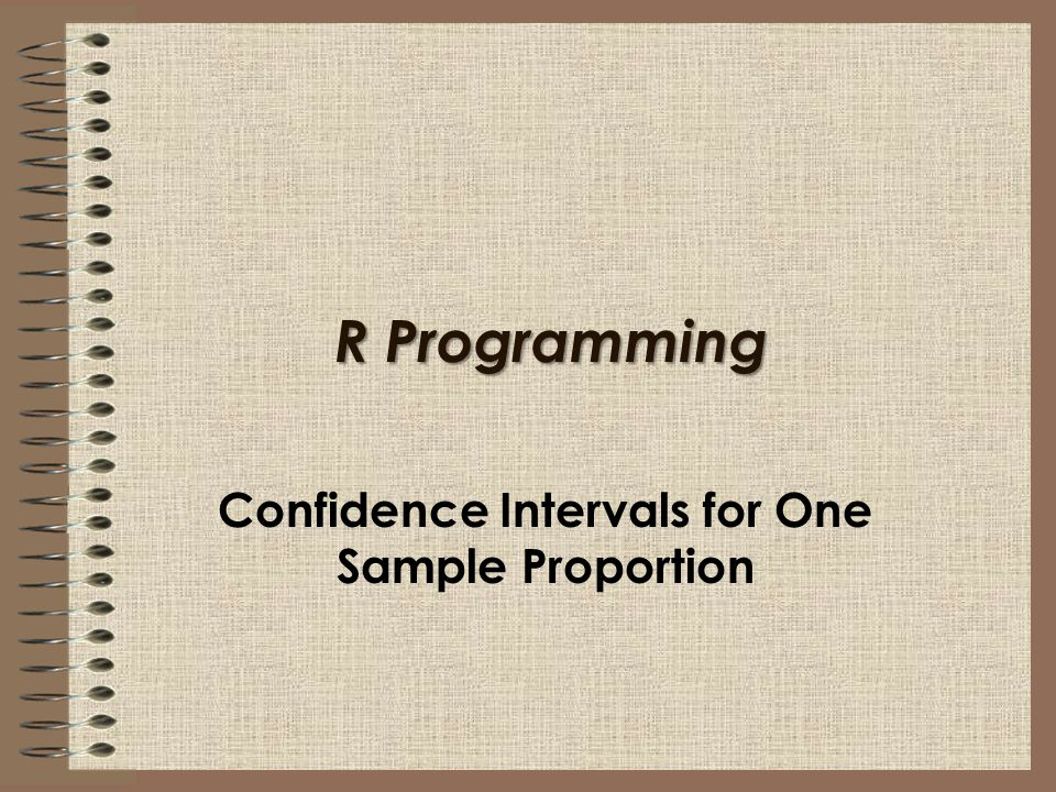 R Programming Confidence Intervals for One Sample Proportion