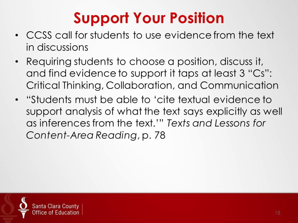 Support Your Position CCSS call for students to use evidence from the text in discussions Requiring students to choose a position, discuss it, and fin