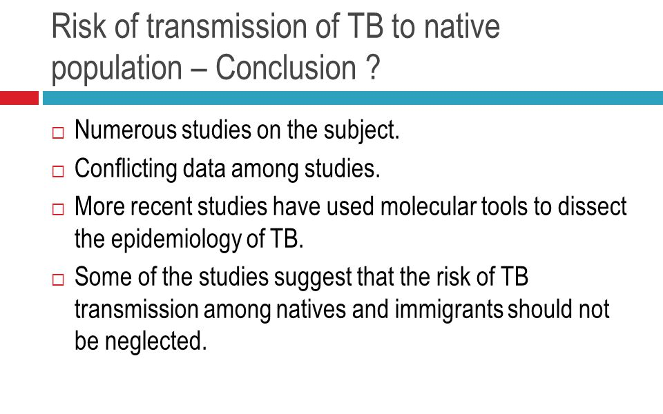 Risk of transmission of TB to native population – Conclusion .