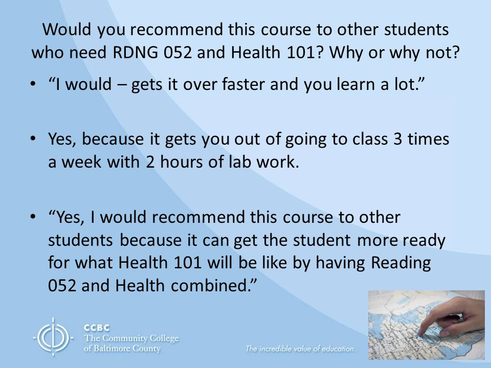 Would you recommend this course to other students who need RDNG 052 and Health 101.