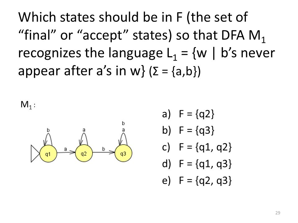 """Which states should be in F (the set of """"final"""" or """"accept"""" states) so that DFA M 1 recognizes the language L 1 = {w 