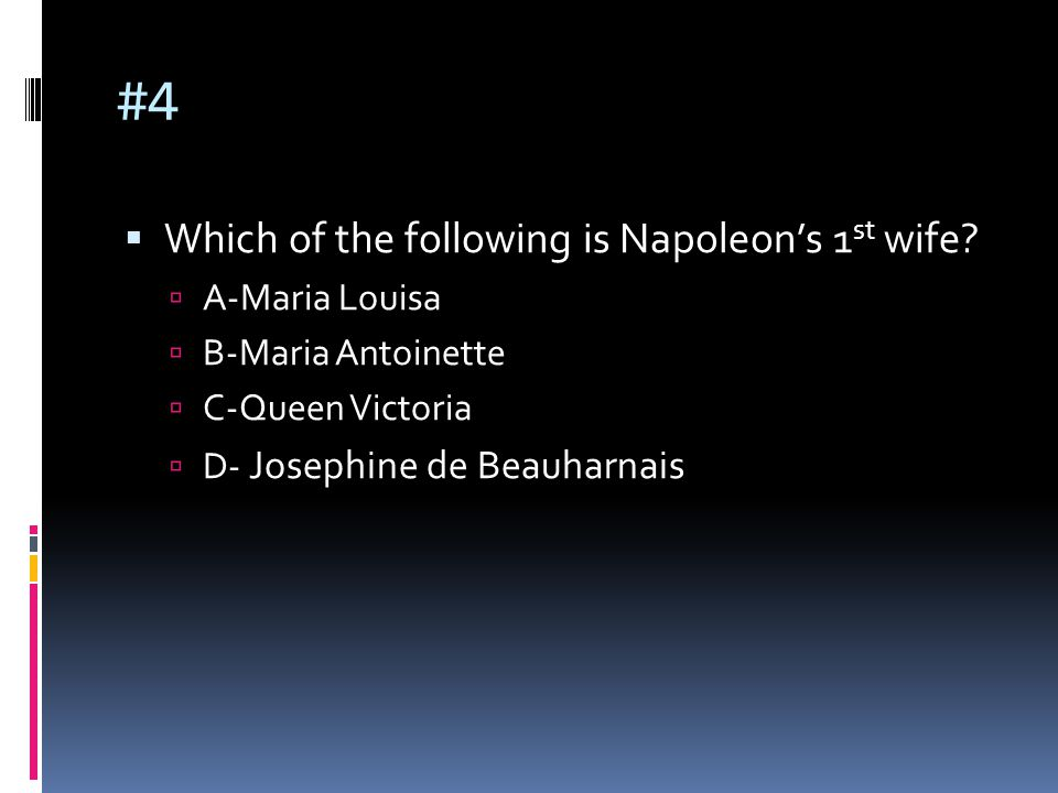 #4  Which of the following is Napoleon's 1 st wife.