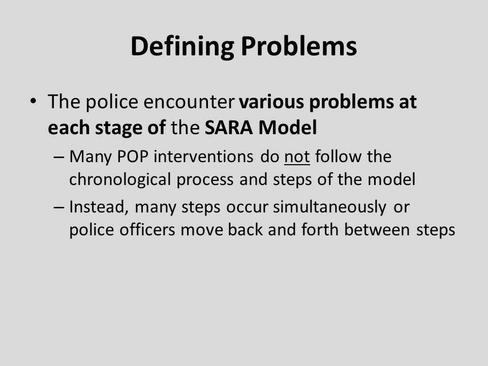 Shallow Problem-Solving Braga and Weisburd suggests that… – If the police engage in a limited implementation of POP, and the results of the intervention is positive, then problem-solving efforts can be enough.