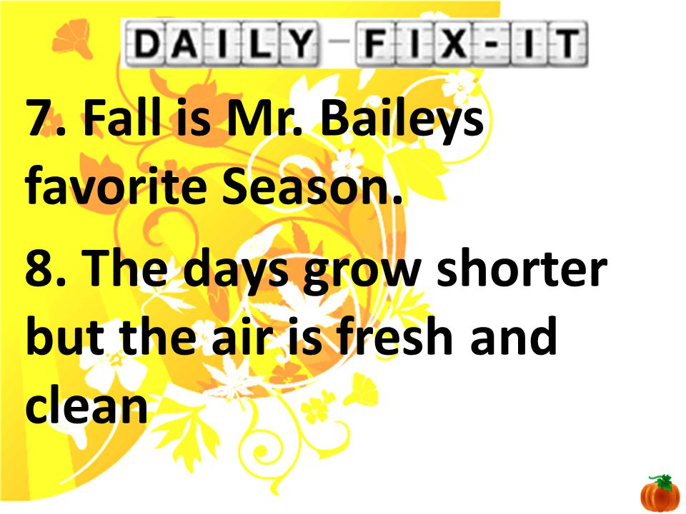Day 4 - Question of the Day  How would you describe the fall season to someone who lives in a climate that is always warm