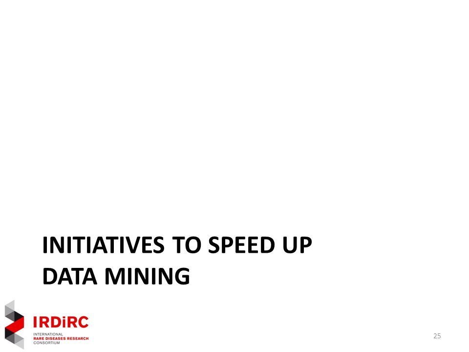 INITIATIVES TO SPEED UP DATA MINING 25