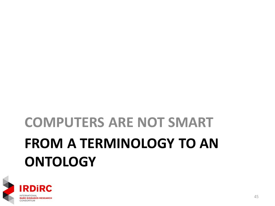 FROM A TERMINOLOGY TO AN ONTOLOGY COMPUTERS ARE NOT SMART 45