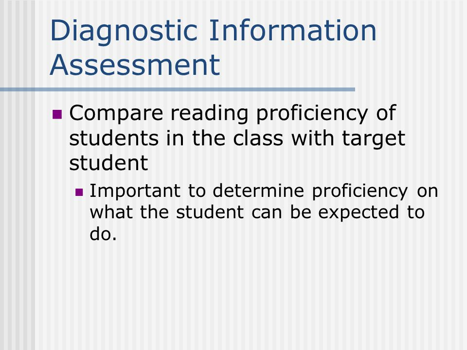 Levels of Assessment Literal, inferential, and critical comprehension require different assessments Beginning students should assessed for literal comprehension Advance students can be assessed for higher levels of comprehension Inferential comprehension requires students to analyze, synthesize and draw conclusions Critical comprehension requires evaluation and judgments of the reading's worth.