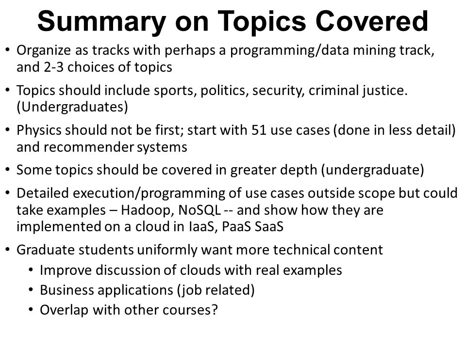 Summary on Topics Covered Organize as tracks with perhaps a programming/data mining track, and 2-3 choices of topics Topics should include sports, pol