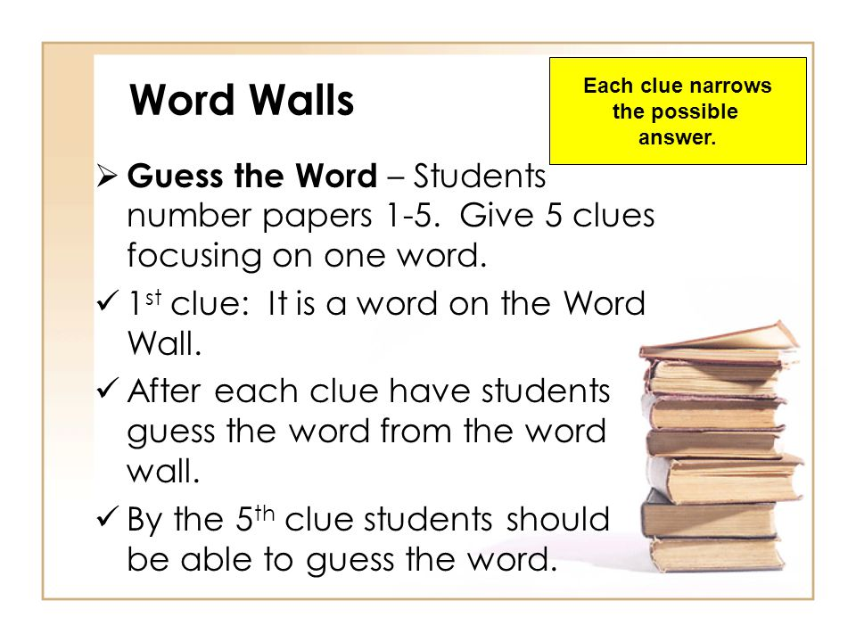Teaching Strategies Comprehension  Learning Word Walls Critical Elements: Include essential words Add no more than 5 words per week Put words where e