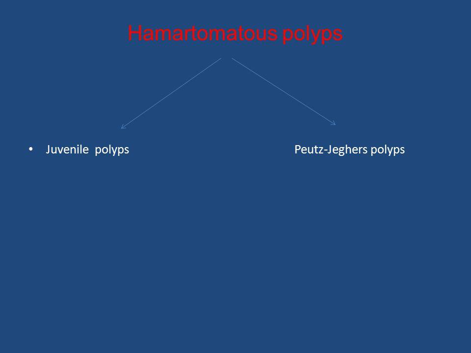 Hamartomatous polyps Juvenile polyps Peutz-Jeghers polyps