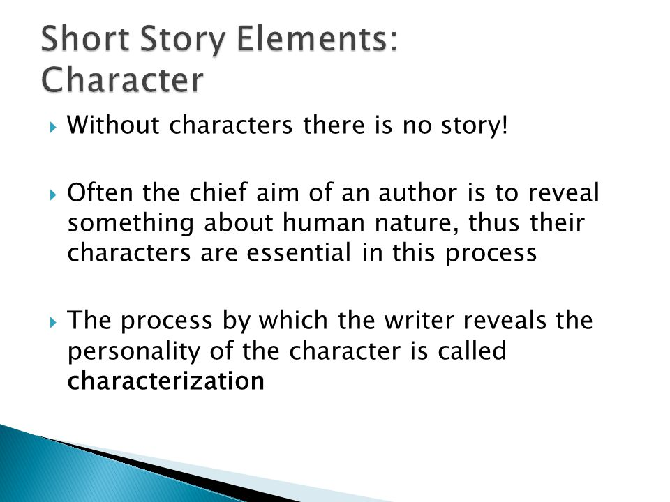  Without characters there is no story.