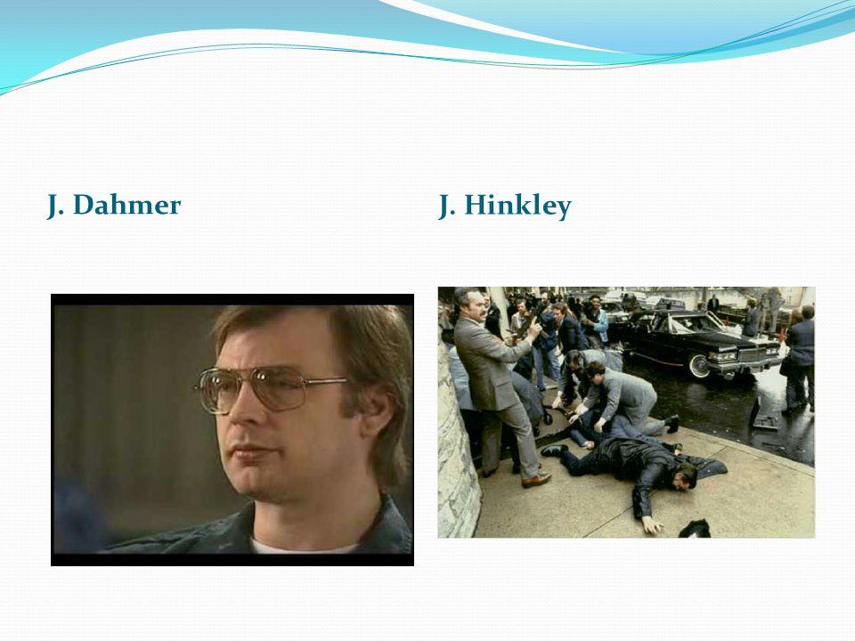 J. Dahmer J. Hinkley