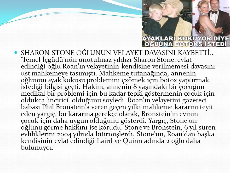 SHARON STONE OĞLUNUN VELAYET DAVASINI KAYBETTİ..