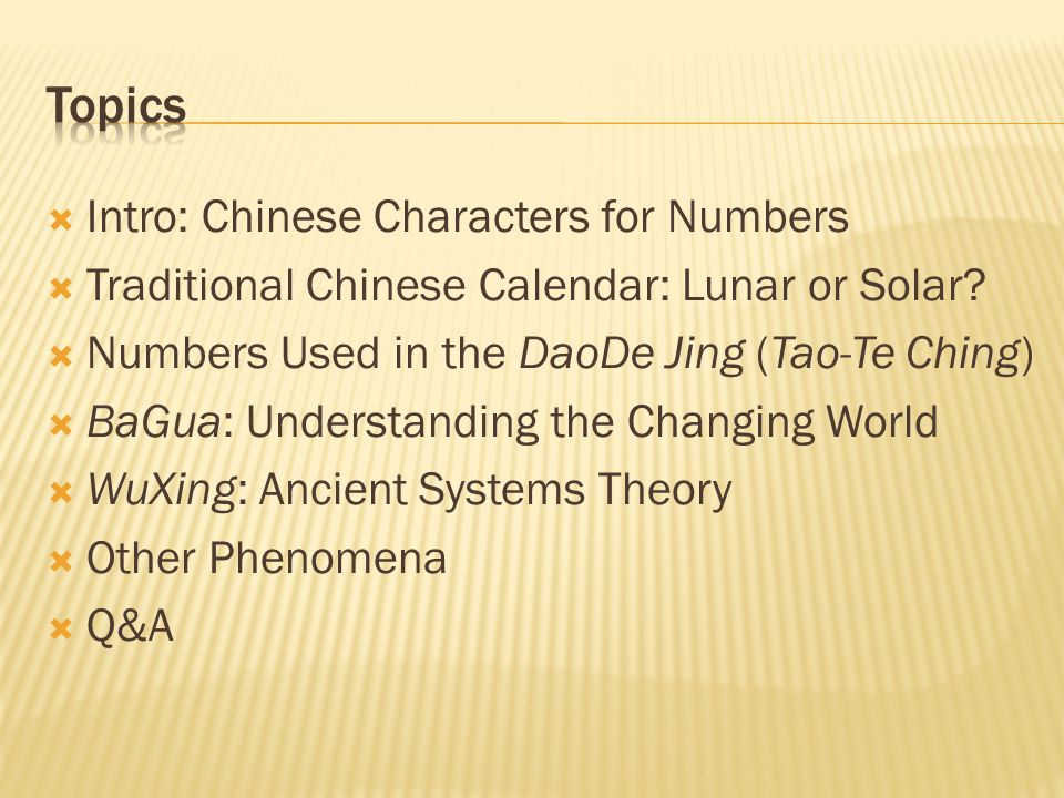  Intro: Chinese Characters for Numbers  Traditional Chinese Calendar: Lunar or Solar.