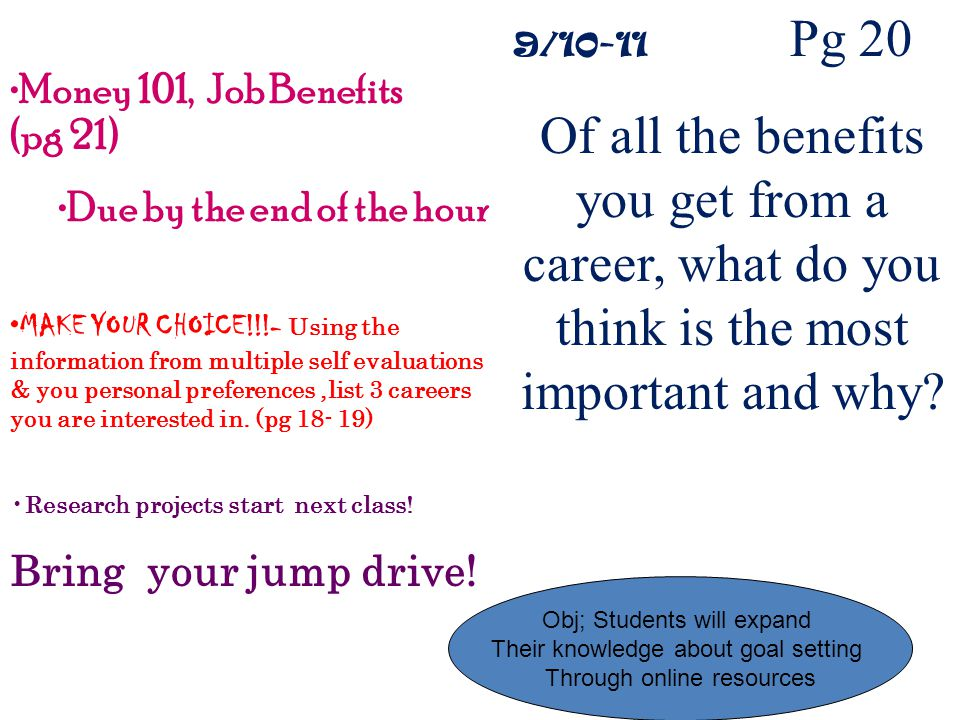 9/10-11 Pg 20 Of all the benefits you get from a career, what do you think is the most important and why.