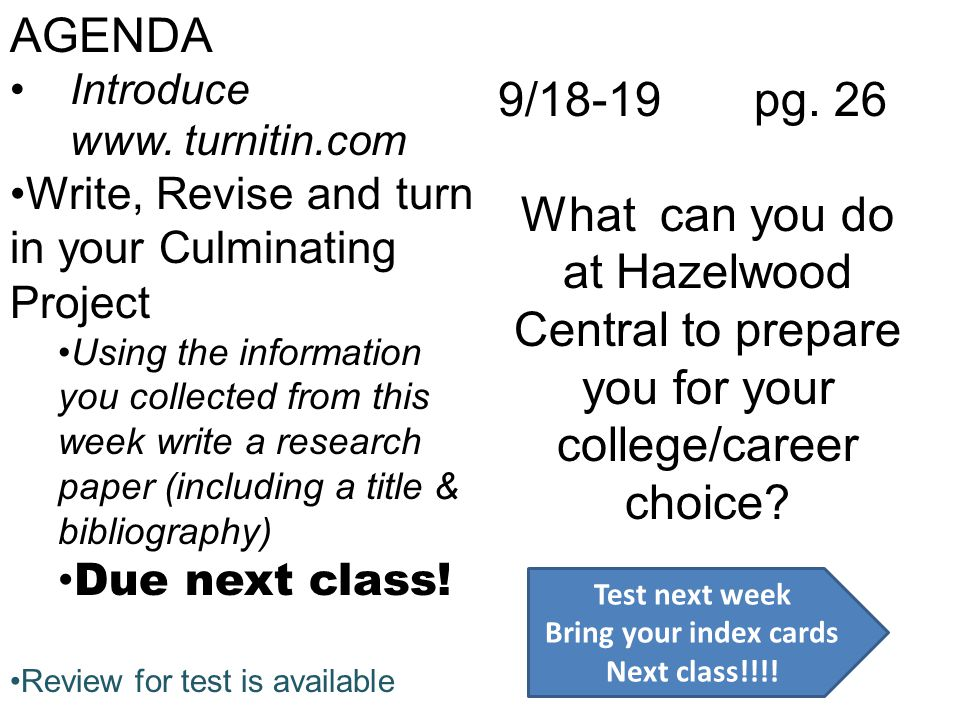 9/18-19 pg. 26 What can you do at Hazelwood Central to prepare you for your college/career choice.