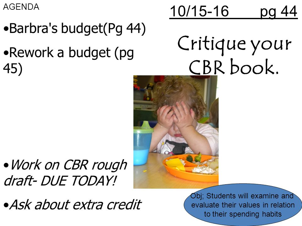 10/15-16 pg 44 Critique your CBR book.